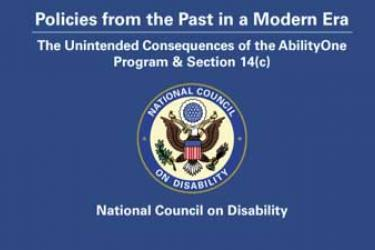 Blue slide with white lettering Policies from the Past in a Modern Era: The Unintended Consequences of the AbilityOne Program & Section 14(c), with NCD logo